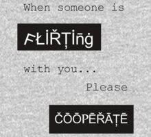 When someone is flirting with you.. Please cooperate. by Cyndy Ejanda