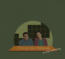 Troy and Abed in the morning! by mycolour