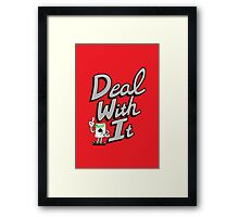 Deal With It Framed Print