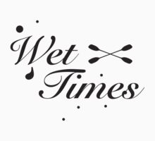 Wet Times by troikasson