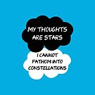 The Fault In Our Stars / TFIOS by John Green - &quot;My Thoughts Are Stars I Cannot Fathom Into Constellations&quot; by runswithwolves