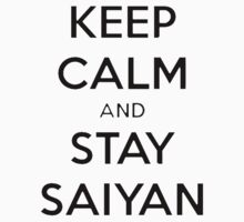 Keep Calm, Stay Saiyan by GenialGrouty