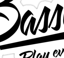 Bassist - play every note like it's your last Sticker