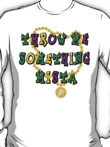 Mardi Gras Throw Me Something... T-Shirt