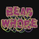 Mardi Gras Bead Whore by HolidayT-Shirts