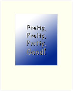 Pretty, Pretty, Pretty, Good! by Paul Gitto
