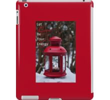 Let Love Be Your Energy (fire) iPad Case/Skin