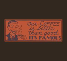 Famous Coffee T-Shirt