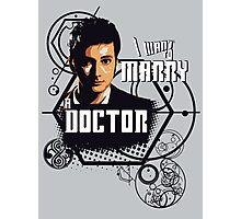 Marry a Doctor 2 Photographic Print