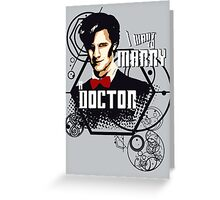 Marry a Doctor Greeting Card