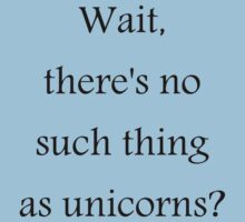 No such thing as unicorns? Kids Clothes