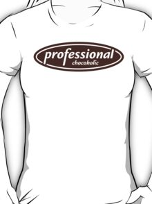 Professional Chocoholic T-Shirt