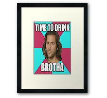 "Desmond Hume ""Time To Drink BROTHA"" (LOST Poster) Framed Print"