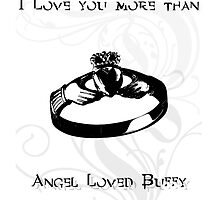 I love you more than Angel loved Buffy by Elowrey