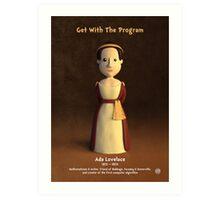Ada Lovelace - Get With The Program Art Print