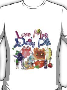 Love my daily pill T-Shirt