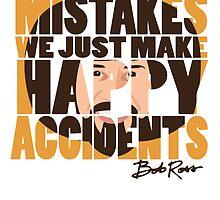 """Bob Ross """"Happy Accidents"""" by epainter"""