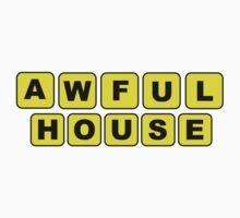 awfulhouse by Ashboogeydotcom