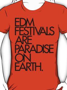 EDM Festivals Are Paradise On Earth (Black) T-Shirt