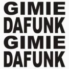 Gimie Dafunk (black type) by Scott Simpson