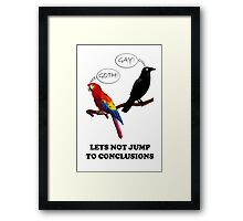 Let's Not Jump to Conclusions Framed Print