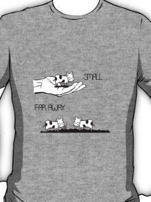 Small, Far Away T-Shirt