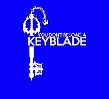 You Dont Reload a Keyblade by sonicfan114