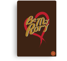 Be My Rory Canvas Print