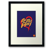 Be My Amy Framed Print