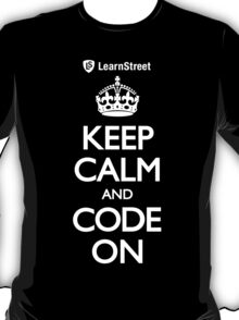 Keep Calm and Code On T-Shirt