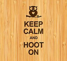 Keep Calm and Hoot On Owl in Bamboo Look by scottorz