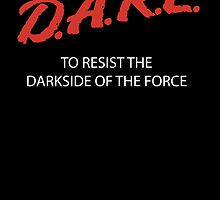 D.A.R.E. to resist the darkside by Jonah Block