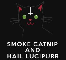 Smoke catnip and hail Lucipurr by aamazed