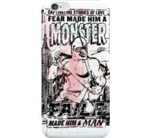 Fear made him a monster, FAILE made him a man  iPhone Case/Skin