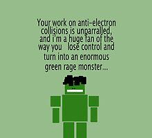I'm a huge fan of the way you turn into an enormous green rage monster... by SherlockReader1