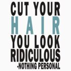 Cut Your Hair - Nothing Personal. by ohnosidney