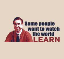 Some People Want To Watch The World Learn by sogr00d