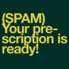 (Spam) Your prescription! (Yellow type) by poprock
