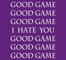 (In White) Good Game, I Hate You, Good Game. by Lindsay Fulda