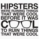 Hipsters Ruined Cool by M. Dean Jones