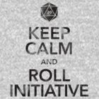Keep Calm and Roll Initiative (Black Text) by liminalbrains