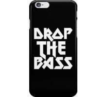 Drop The Bass (ferrum)  iPhone Case/Skin