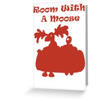 Room With A Moose Greeting Card