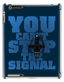 You Can't Stop the Signal by geekchic  tees
