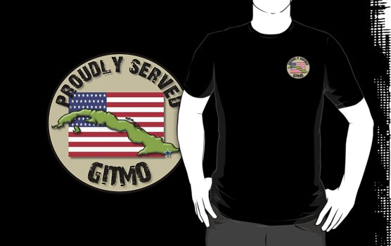 Proudly Served - GITMO by SandSquid