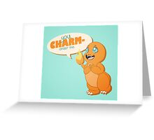 You CHARMander me Greeting Card