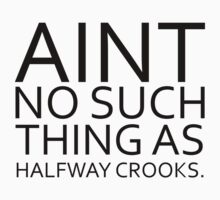 Ain't No Such Thing As Halfway Crooks by Sam Wesemael