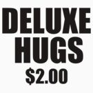 Deluxe Hugs by Leatherface