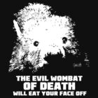 The Evil Wombat of Death by Galen Valle