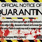 Notice of Quarantine by SixPixeldesign